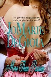 More Than Passion (Book 1 Dashing Nobles Series) ebook by JoMarie DeGioia