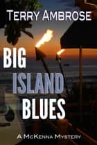 Big Island Blues ebook by Terry Ambrose