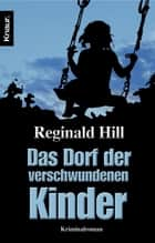 Das Dorf der verschwundenen Kinder eBook by Reginald Hill