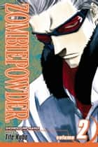 ZOMBIEPOWDER., Vol. 2 - Can't Kiss the Ring (of the Dead) ebook by Tite Kubo, Tite Kubo