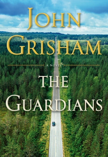 The Guardians - A Novel e-kirjat by John Grisham
