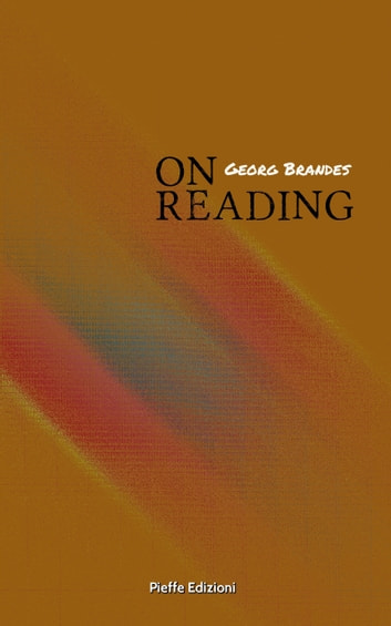 On Reading - An Essay ebook by Georg Brandes,James Huneker,Julius Moritzen