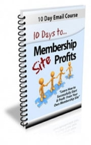 10 Days Membership Profits ebook by Jimmy Cai