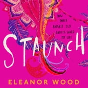 Staunch audiobook by Eleanor Wood