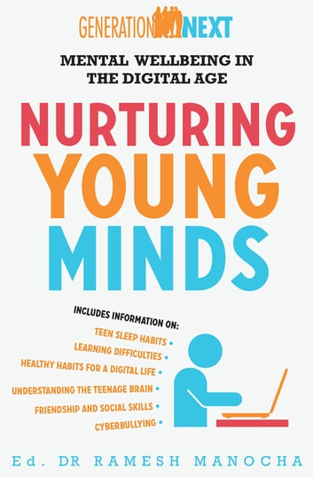 Nurturing Young Minds: Mental Wellbeing in the Digital Age - Generation Next Book 2 eBook by Ramesh Manocha
