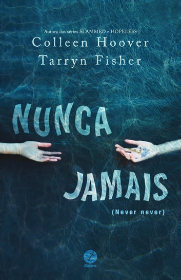 Nunca jamais ebook by Colleen Hoover,Tarryn Fisher