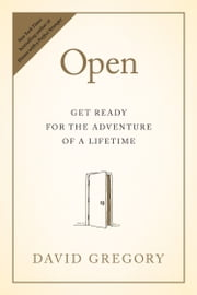 Open - Get Ready for the Adventure of a Lifetime ebook by David Gregory
