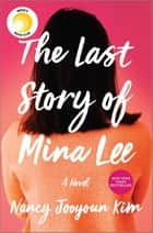 The Last Story of Mina Lee - A Novel ebook by Nancy Jooyoun Kim