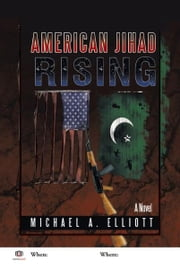 American Jihad Rising ebook by Michael Elliott