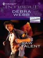 Raw Talent ebook by Debra Webb