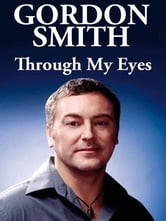 Through My Eyes ebook by Gordon Smith