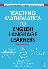 Teaching Mathematics to English Language Learners ebook by Gladis Kersaint,Denisse R. Thompson,Mariana Petkova