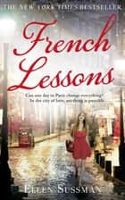 French Lessons ebook by Ellen Sussman