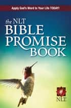 The NLT Bible Promise Book ebook by Ronald A. Beers, Amy E. Mason