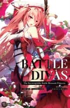 Battle Divas - The Incorruptible Battle Blossom Princess ebook by Kouka Kishine, Nekonabeao