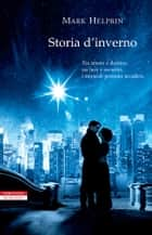 Storia d'inverno ebook by Mark Helprin,Adriana Dell'Orto