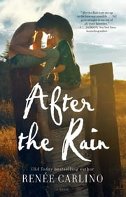 After the Rain - A Novel ebook by Renee Carlino