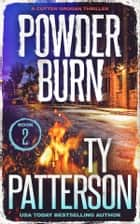 Powder Burn - A Crime Suspense Action Novel ebook by Ty Patterson