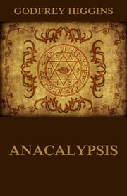 Anacalypsis ebook by Godfrey Higgins