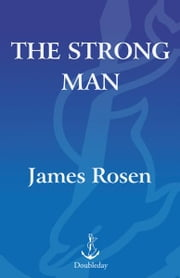 The Strong Man - John Mitchell and the Secrets of Watergate ebook by James Rosen