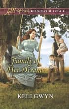 Family of Her Dreams ebook by Keli Gwyn