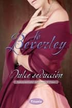 Dulce seducción ebook by Jo Beverley