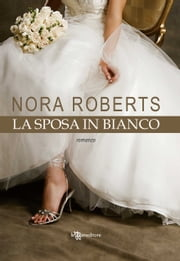 La sposa in bianco ebook by Nora Roberts