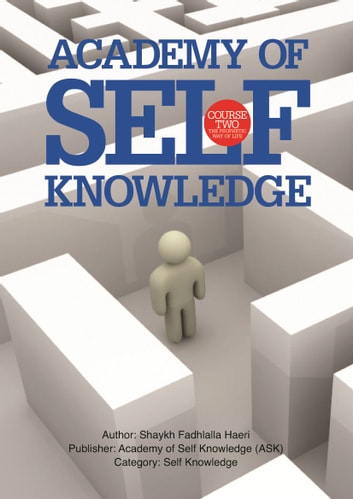 The Prophetic Way of Life - Academy of Self Knowledge Course TWO ebook by Shaykh Fadhlalla Haeri