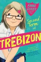 Second Term at Trebizon ebook by Anne Digby