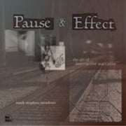 Pause & Effect: The Art of Interactive Narrative - The Art of Interactive Narrative ebook by Mark Stephen Meadows