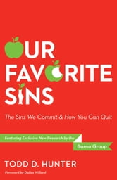 Our Favorite Sins - The Sins We Commit and How You Can Quit ebook by Bishop Todd Hunter