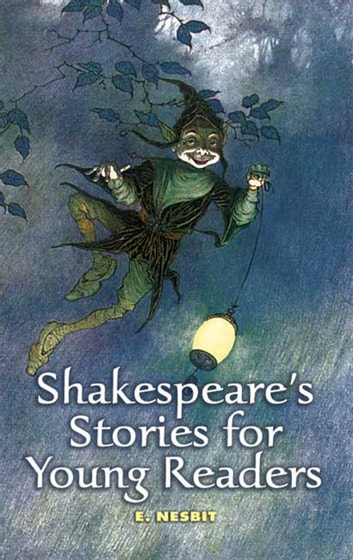 Shakespeare's Stories for Young Readers ebook by E. Nesbit