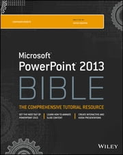 PowerPoint 2013 Bible ebook by Faithe Wempen