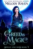 Greed and Magic - Spells and Sins, #4 ebook by Melody Raven