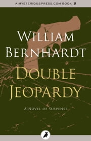 Double Jeopardy ebook by William Bernhardt