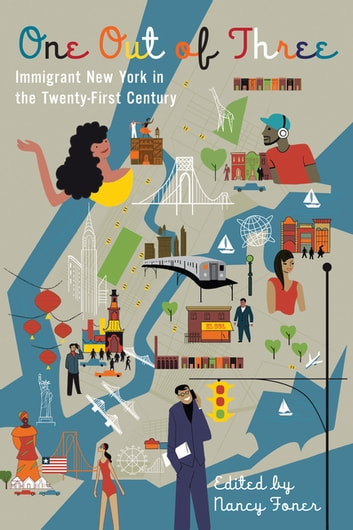 One Out of Three - Immigrant New York in the Twenty-First Century ebook by