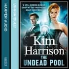 The Undead Pool audiobook by Kim Harrison