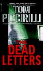 The Dead Letters - A Novel ebook by Tom Piccirilli
