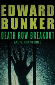 Death Row Breakout - And Other Stories ebook by Edward Bunker