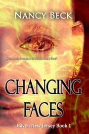 Changing Faces (Haven New Jersey Series #1) ebook by Nancy Beck