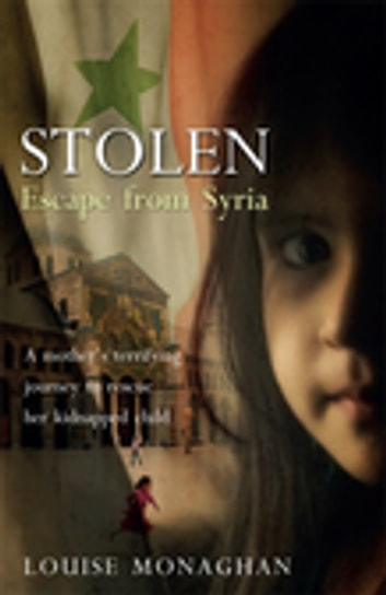 Stolen - Escape from Syria ebook by Louise Monaghan