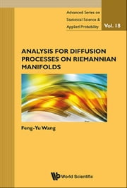ANALYSIS FOR DIFFUSION PROCESSES ON RIEMANNIAN MANIFOLDS ebook by Feng-Yu Wang