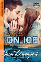 Hearts on Ice - Game On in Seattle ebook by Jami Davenport