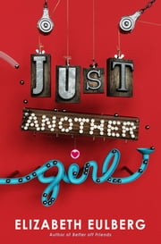 Just Another Girl ebook by Elizabeth Eulberg