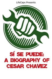 Sí Se Puede - A Biography of Cesar Chavez ebook by Paul Brody