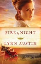 Fire by Night (Refiner's Fire Book #2) ebook by Lynn Austin