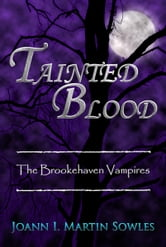 Tainted Blood (The Brookehaven Vampires #3) ebook by Joann I Martin Sowles