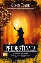 La predestinata ebook by Simon Toyne