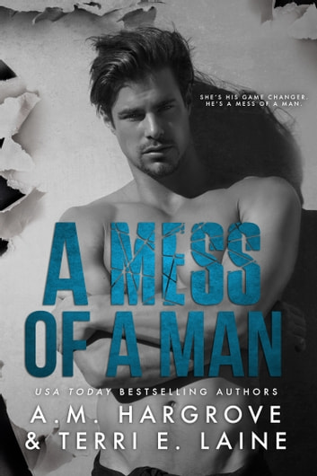 A Mess of a Man ebook by A.M. Hargrove,Terri E. Laine
