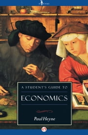A Student's Guide to Economics ebook by Paul Heyne